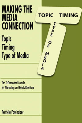 Making the Media Connection Topic Timing Type of Media by Patricia Faulhaber