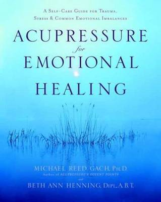 Acupressure For Emotional Heal by Michael Reed Gach image