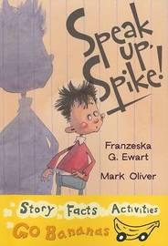 Speak Up, Spike by Franzeska G Ewart