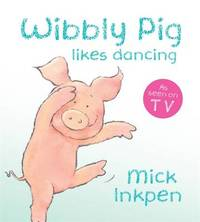 Wibbly Pig Likes Dancing Board Book by Mick Inkpen image