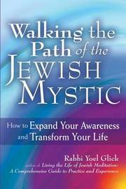 Walking the Path of the Jewish Mystic by Yoel Glick