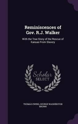 Reminiscences of Gov. R.J. Walker by Thomas Ewing image