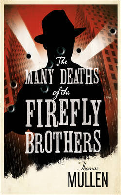 The Many Deaths of the Firefly Brothers by Thomas Mullen image