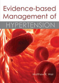 Evidence-Based Management of Hypertension by Matthew R. Weir image