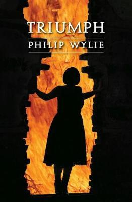 Triumph by Philip Wylie