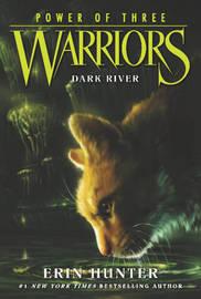 Warriors: Power of Three #2: Dark River by Erin Hunter