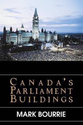 Canada's Parliament Buildings by Mark Bourrie image