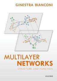 Multilayer Networks by Ginestra Bianconi