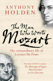 The Man Who Wrote Mozart by Anthony Holden image