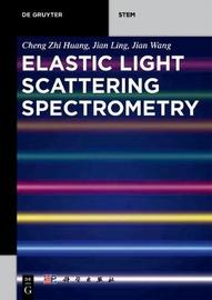 Elastic Light Scattering Spectrometry by Cheng Zhi Huang