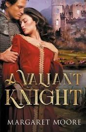 A Valiant Knight/My Lord's Desire/The Notorious Knight by Margaret Moore image