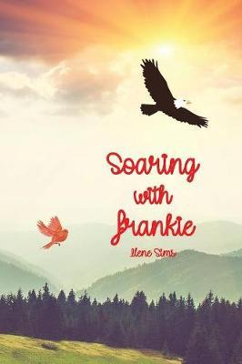 Soaring with Frankie by Ilene Sims