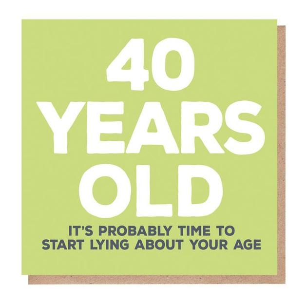 Mixed Messages: 40 Years Old Birthday Card