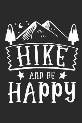 Hike and be Happy by Values Tees
