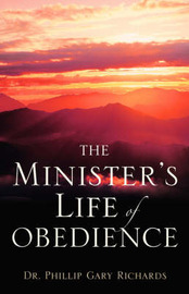 The Minister's Life of Obedience by Dr Phillip Gary Richards image