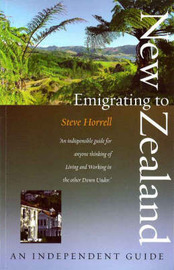 Emigrating to New Zealand: An Independent Guide by Steve Horrell image