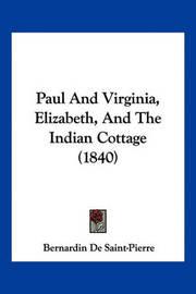 Paul and Virginia, Elizabeth, and the Indian Cottage (1840) by Bernardin De Saint Pierre
