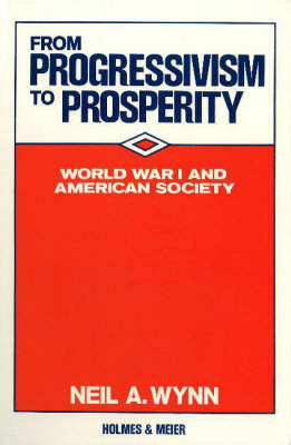 From Progressivism to Prosperity by Neil A Wynn