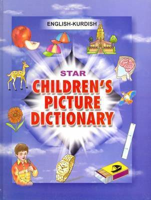 Star Children's Picture Dictionary: English-Kurdish (Sorani) - Script and Roman - Classified by Babita Verma