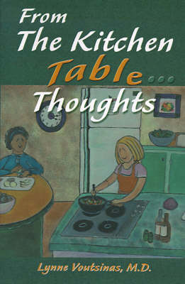 From the Kitchen Table...Thoughts by Lynne Voutsinas, M.D.