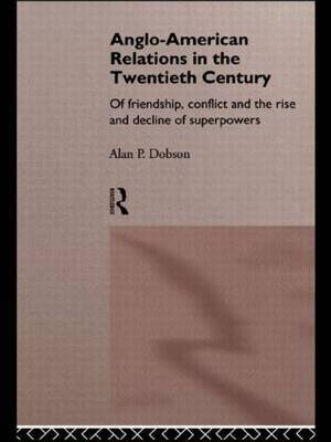 Anglo-American Relations in the Twentieth Century by Alan Dobson image