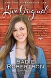 Live Original by Sadie Robertson