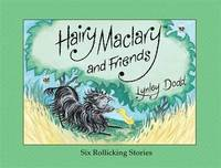 Hairy Maclary And Friends: Six Rollicking Stories by Dame Lynley Dodd