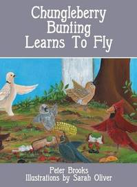 Chungleberry Bunting Learns to Fly by Peter Brooks