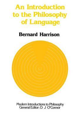 An Introduction to the Philosophy of Language by Bernard Harrison