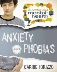 Anxiety and Phobias by Carrie Iorizzo