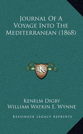Journal of a Voyage Into the Mediterranean (1868) by Kenelm Digby, Sir