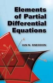 Elements of Partial Differential Equations by Ian Naismith Sneddon