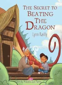 The Secret to Beating the Dragon by Lynn Reilly