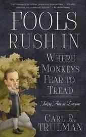 Fools Rush in Where Monkeys Fear to Tread by Carl R. Trueman