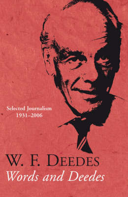 Words and Deedes: Selected Journalism 1931-2006 by William Deedes
