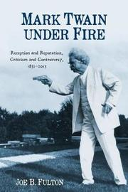 Mark Twain under Fire by Joe B. Fulton