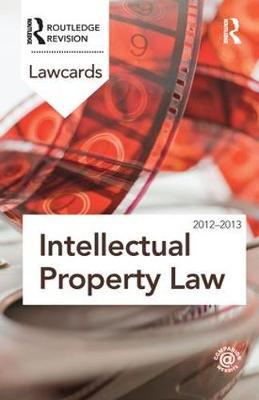 Intellectual Property Lawcards 2012-2013 by Routledge image