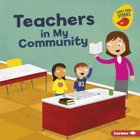 Teachers in My Community by Bridget Heos