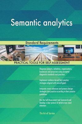 Semantic Analytics Standard Requirements by Gerardus Blokdyk