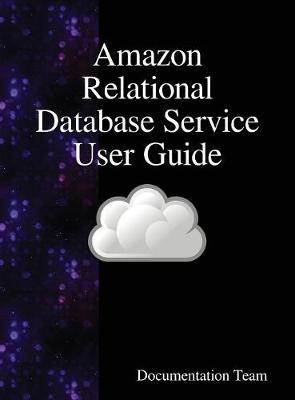 Amazon Relational Database Service User Guide by Documentation Team
