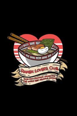 Ramen Lovers Club Ramen Party- Traditional Japanese Food The World Best Delicious Noodle by Boredkoalas Ramen Journals