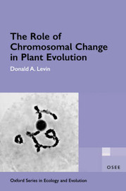 The Role of Chromosomal Change in Plant Evolution by Donald A Levin