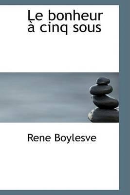 Le Bonheur a Cinq Sous by Rene Boylesve image