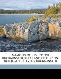 Memoirs of REV. Joseph Buckminster, D.D.: And of His Son, REV. Joseph Stevens Buckminster by Eliza Buckminster Lee