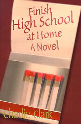 Finish High School at Home by Charles Clark