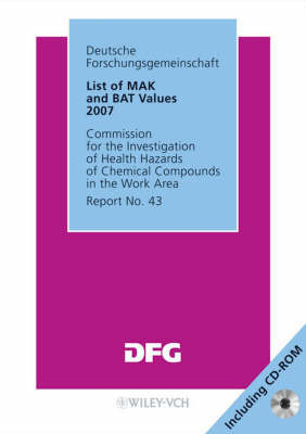 List of MAK and BAT Values: Maximum Concentrations and Biological Tolerance Values at the Workplace: 2007