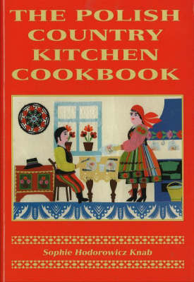 The Polish Country Kitchen Cookbook by Sophie Hodorowicz Knab image