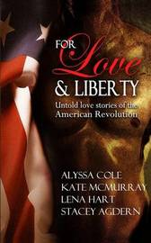 For Love & Liberty by Alyssa Cole
