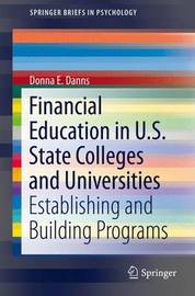 Financial Education in U.S. State Colleges and Universities by Donna E. Danns