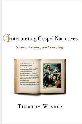 Interpreting Gospel Narratives by Timothy Wiarda image